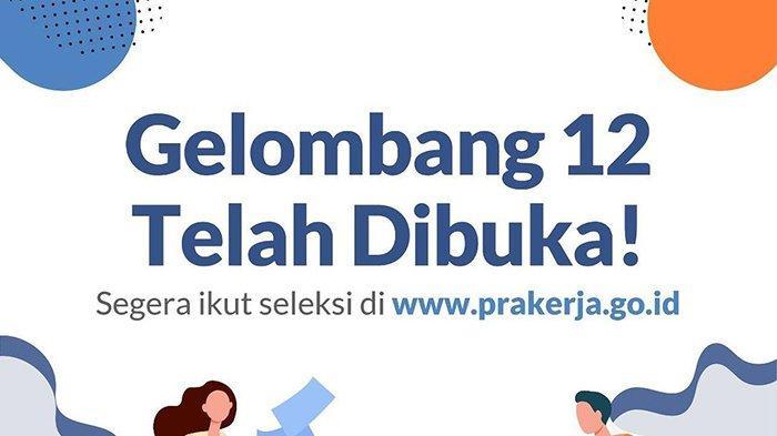 Syarat & Cara Daftarnya Login www.pakerja.go.id Kartu Prakerja Gelombang 12 Dibuka Hari Ini